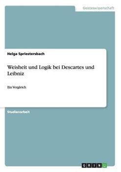Paperback Weisheit und Logik Bei Descartes und Leibniz [German] Book