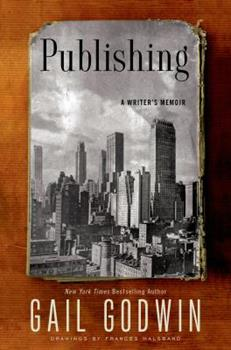 Publishing: A Writerâ€TMs Memoir 1620408244 Book Cover