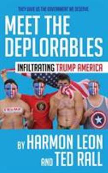 Meet the Deplorables: Infiltrating Trump America 1946358096 Book Cover