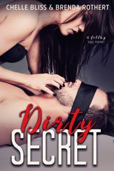 Dirty Secret - Book #2 of the Filthy Politics