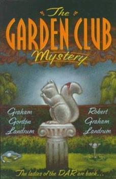 The Garden Club Mystery 0312185707 Book Cover
