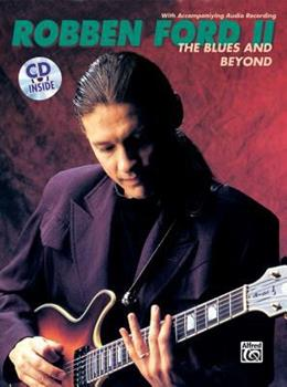 Paperback Robben Ford -- The Blues and Beyond: Book & Online Audio [With CD] Book