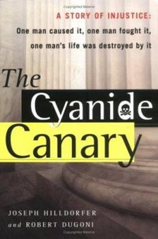 The Cyanide Canary: A True Story of Injustice 1515916375 Book Cover