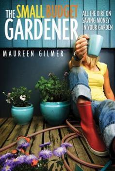 Small Budget Gardener 1591864615 Book Cover