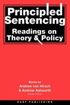 Principled Sentencing: Readings on Theory and Policy 1901362132 Book Cover