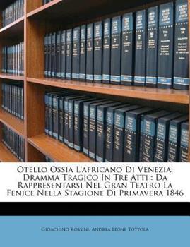 Paperback Otello Ossia l'Africano Di Venezi : Dramma Tragico in Tre Atti Book