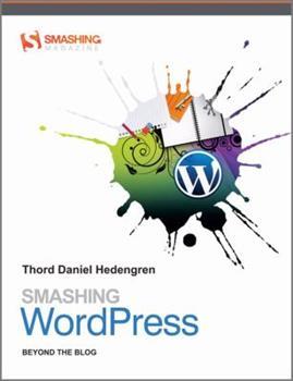Paperback Smashing WordPress: Beyond the Blog (Smashing Magazine Book Series) Book