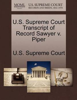 Paperback U. S. Supreme Court Transcript of Record Sawyer V. Piper Book