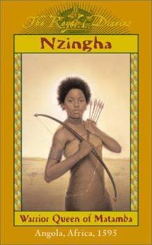 Nzingha: Warrior Queen of Matamba, Angola, Africa, 1595 - Book  of the Royal Diaries