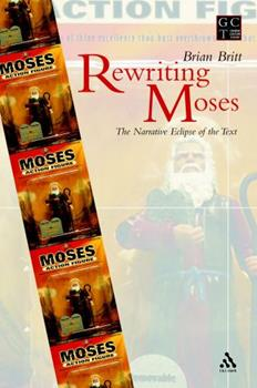 Paperback Rewriting Moses: The Narrative Eclipse of the Text Book