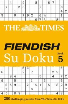 The Times Fiendish Su Doku Book 5: 200 challenging puzzles from The Times - Book #5 of the Times Fiendish Su Doku