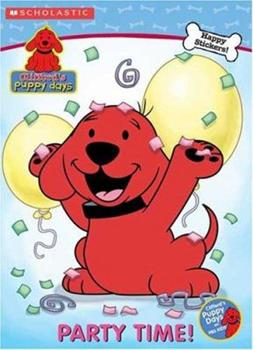 Party Time! (Clifford the Big Red Dog: Clifford's Puppy Days) - Book  of the Clifford the Big Red Dog