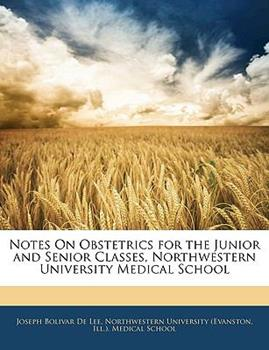 Paperback Notes on Obstetrics for the Junior and Senior Classes, Northwestern University Medical School Book