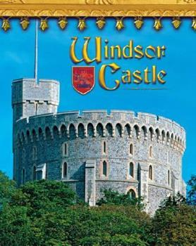 Windsor Castle: England's Royal Fortress - Book  of the Castles, Palaces & Tombs