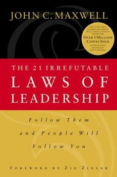 Hardcover The 21 Irrefutable Laws of Leadership : Follow Them and People Will Follow You Book