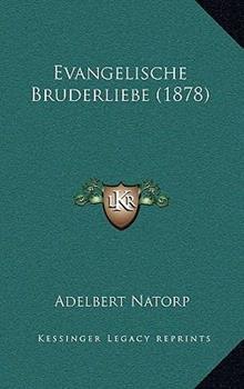 Hardcover Evangelische Bruderliebe Book