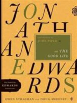 Jonathan Edwards on the Good Life - Book  of the Jonathan Edwards Collection