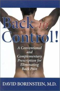 Back in Control: A Conventional and Complementary Prescription for Eliminating Back Pain 0871319454 Book Cover