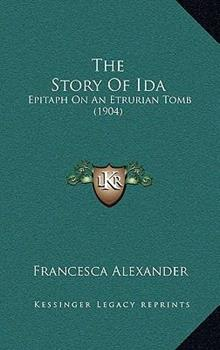 Hardcover The Story of Id : Epitaph on an Etrurian Tomb (1904) Book