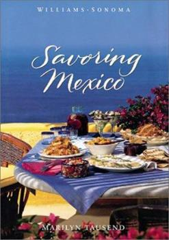 Savoring Mexico: Recipes and Reflections on Mexican Cooking (Savoring ...) 0737020490 Book Cover