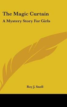 Hardcover The Magic Curtain : A Mystery Story for Girls Book