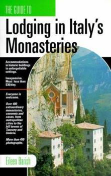 The Guide to Lodging in Italy's Monasteries 1884465137 Book Cover