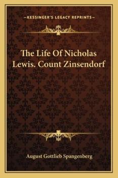 Paperback The Life of Nicholas Lewis Count Zinsendorf Book