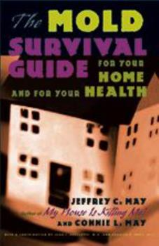 The Mold Survival Guide: For Your Home and for Your Health 0801879388 Book Cover
