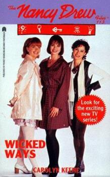 Wicked Ways - Book #113 of the Nancy Drew Files