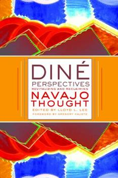 Dine Perspectives: Revitalizing and Reclaiming Navajo Thought - Book  of the Critical Issues in Indigenous Studies