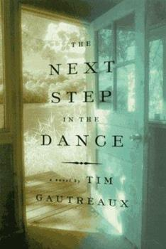The Next Step in the Dance: A Novel 0312199368 Book Cover