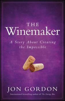The Winemaker: A Story about Creating the Impossible