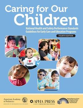 Caring for Our Children: National Health and Safety Performance Standards; Guidelines for Early Care and Education Programs 1610022971 Book Cover