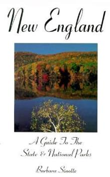 New England: A Guide to the State & National Parks (State & National Parks Series) 1556507380 Book Cover