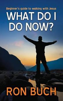 Paperback What Do I Do Now?: Beginner's guide to walking with Jesus Book