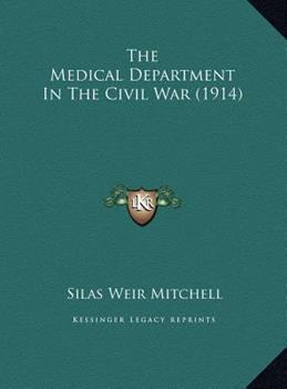 Hardcover The Medical Department in the Civil War Book