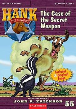 The Case of the Secret Weapon - Book #55 of the Hank the Cowdog