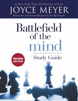 Battlefield of the Mind: Winning the Battle in Your Mind--Study Guide 0446692158 Book Cover