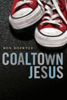 Coaltown Jesus 0763662283 Book Cover