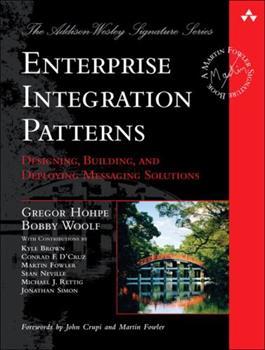 Hardcover Enterprise Integration Patterns: Designing, Building, and Deploying Messaging Solutions Book