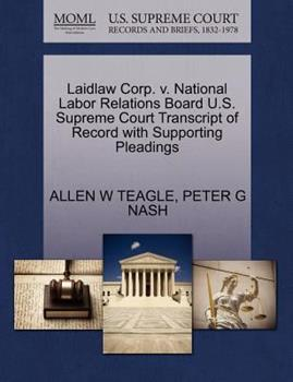 Paperback Laidlaw Corp. V. National Labor Relations Board U. S. Supreme Court Transcript of Record with Supporting Pleadings Book