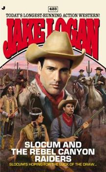Slocum and the Rebel Canyon Raiders - Book #423 of the Slocum