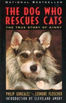 The Dog Who Rescues Cats: True Story of Ginny, The 0060927801 Book Cover