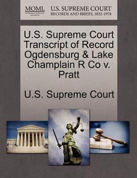 Paperback U. S. Supreme Court Transcript of Record Ogdensburg and Lake Champlain R Co V. Pratt Book