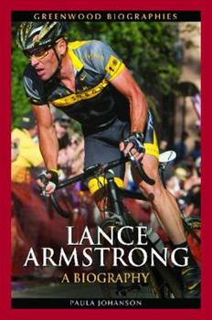 Lance Armstrong: A Biography - Book  of the Greenwood Biographies
