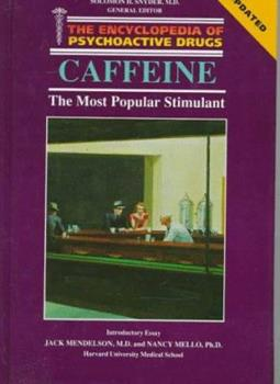 Caffeine: The Most Popular Stimulant (Encyclopedia of Psychoactive Drugs) - Book  of the Encyclopedia of Psychoactive Drugs