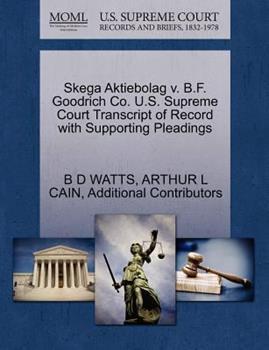 Paperback Skega Aktiebolag V. B. F. Goodrich Co. U. S. Supreme Court Transcript of Record with Supporting Pleadings Book