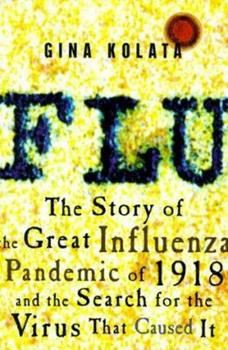 Hardcover Flu : The Story of the Great Influenza Pandemic of 1918 and the Search for the Virus That Caused It Book