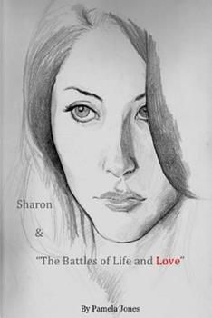Sharon & the Battles of Life and Love 1500746185 Book Cover