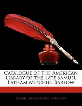 Paperback Catalogue of the American Library of the Late Samuel Latham Mitchill Barlow Book